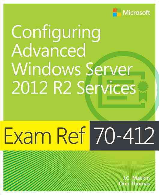 Configuring Windows Server 2012 Advanced Services By Dillard, Kurt