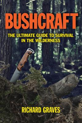 Bushcraft By Graves, Richard